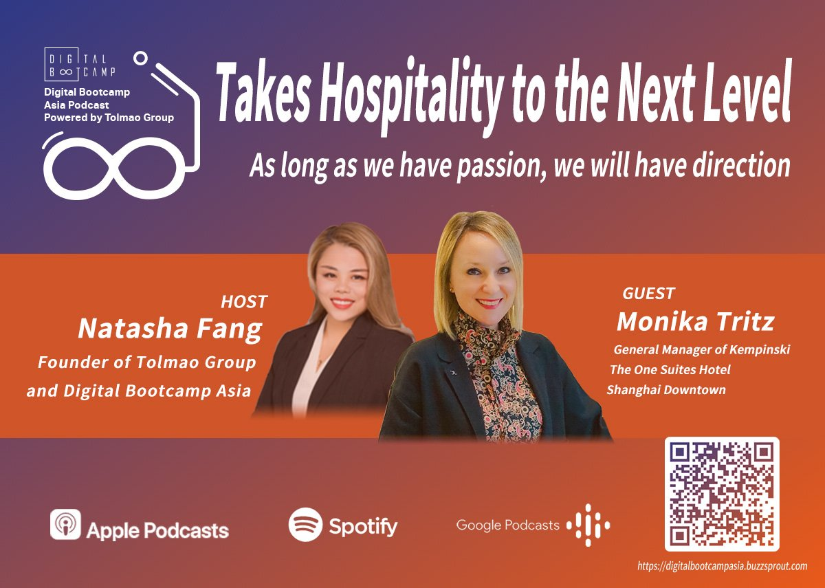 [DBA Podcast #8] Takes Hospitality to the Next Level with Monika Tritz, General Manager of Kempinski The One Suites Hotel Shanghai Downtown.